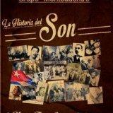 'La Historia del Son', con Grupo Monteadentro, Una creación de Totó Noriega con arreglos y transcripciones de Rodolfo Lusson y Rayko León