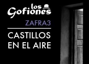 'Castillos en el aire – Zafra 3', con Los Gofiones en el Teatro Pérez Galdós