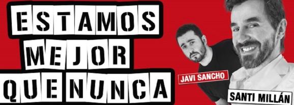 """""""Estamos mejor que nunca"""" con Santi Millán y Javi Sancho en el Teatro Pérez Galdós"""