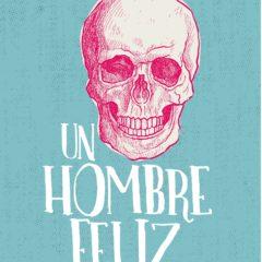 """La obra """"Un hombre feliz"""", se representa en el Teatro Guiniguada"""