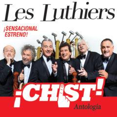 LES LUTHIERS – ¡Chist! Antología en el Auditorio Alfredo Kraus
