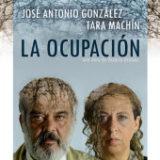 """La obra """"La Ocupación"""" se presenta en el Teatro Municipal Juan Ramón Jiménez"""