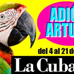 LA CUBANA – Adiós Arturo!!! en el Teatro Cuyás