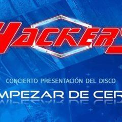 """HACKERS presenta su primer disco """"EMPEZAR DE CERO"""" en el CICCA"""