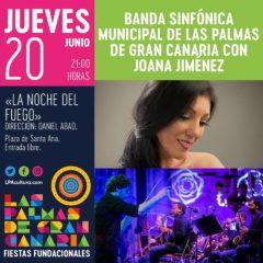 «La noche del fuego». Banda Sinfónica Municipal de Las Palmas de Gran Canaria con Joana Jiménez bajo la dirección del maestro Daniel Abad.