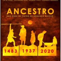ANCESTRO Una obra de teatro de Armando Ravelo dentro del proyecto Bentejuí