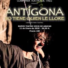 ANTÍGONA NO TIENE QUIEN LE LLORE, en el Nuevo Teatro Viejo Arucas