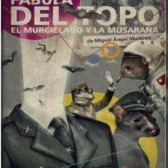 LA FÁBULA DEL TOPO, EL MURCIÉLAGO Y LA MUSARAÑA, historias de la Guerra Civil en el Teatro Auditorio Agüimes en el